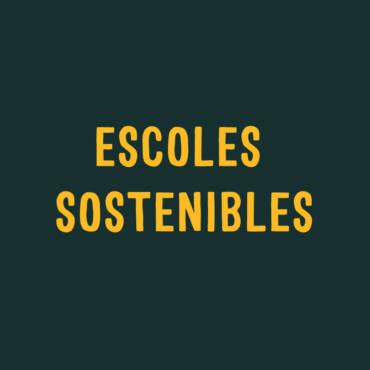 ESCOLES SOSTENIBLES