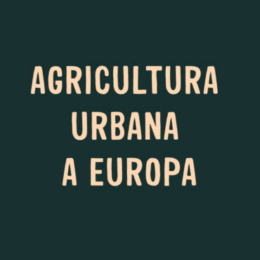 AGRICULTURA URBANA A EUROPA