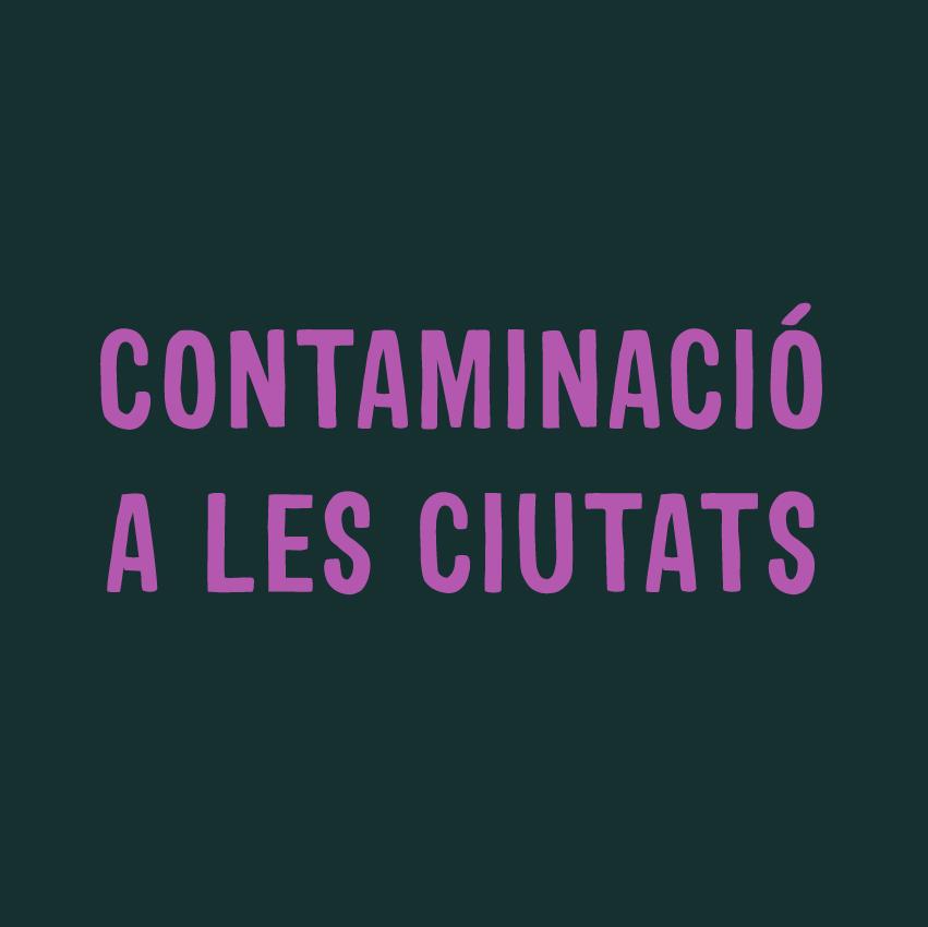 CONTAMINACIÓ A LES CIUTATS