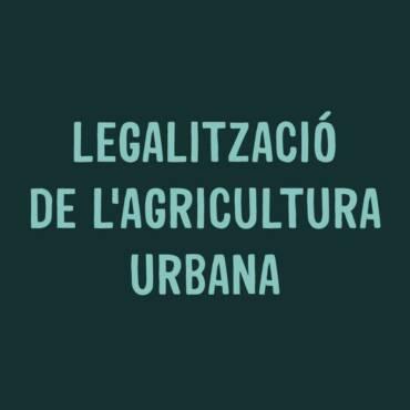 LEGALITZACIÓ DE L'AGRICULTURA URBANA